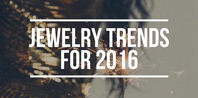 Jewelry TrendsFor 2016 (2)